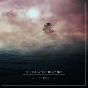 The Greatest Distance – Tides