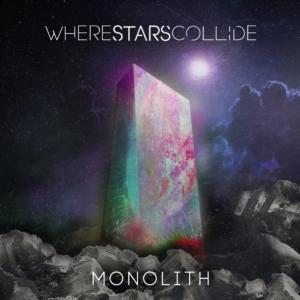 Where Stars Collide – Monolith