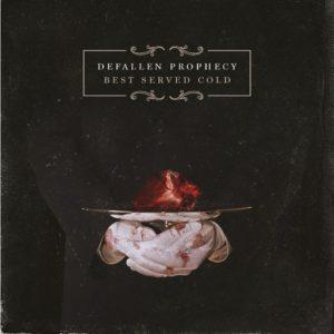 Defallen Prophecy – Best Served Cold