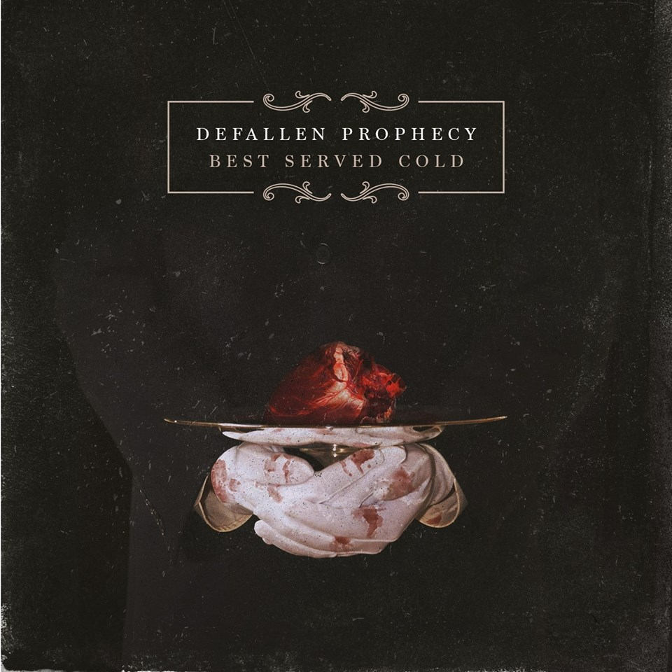 Defallen Prophecy – Best Served Cold
