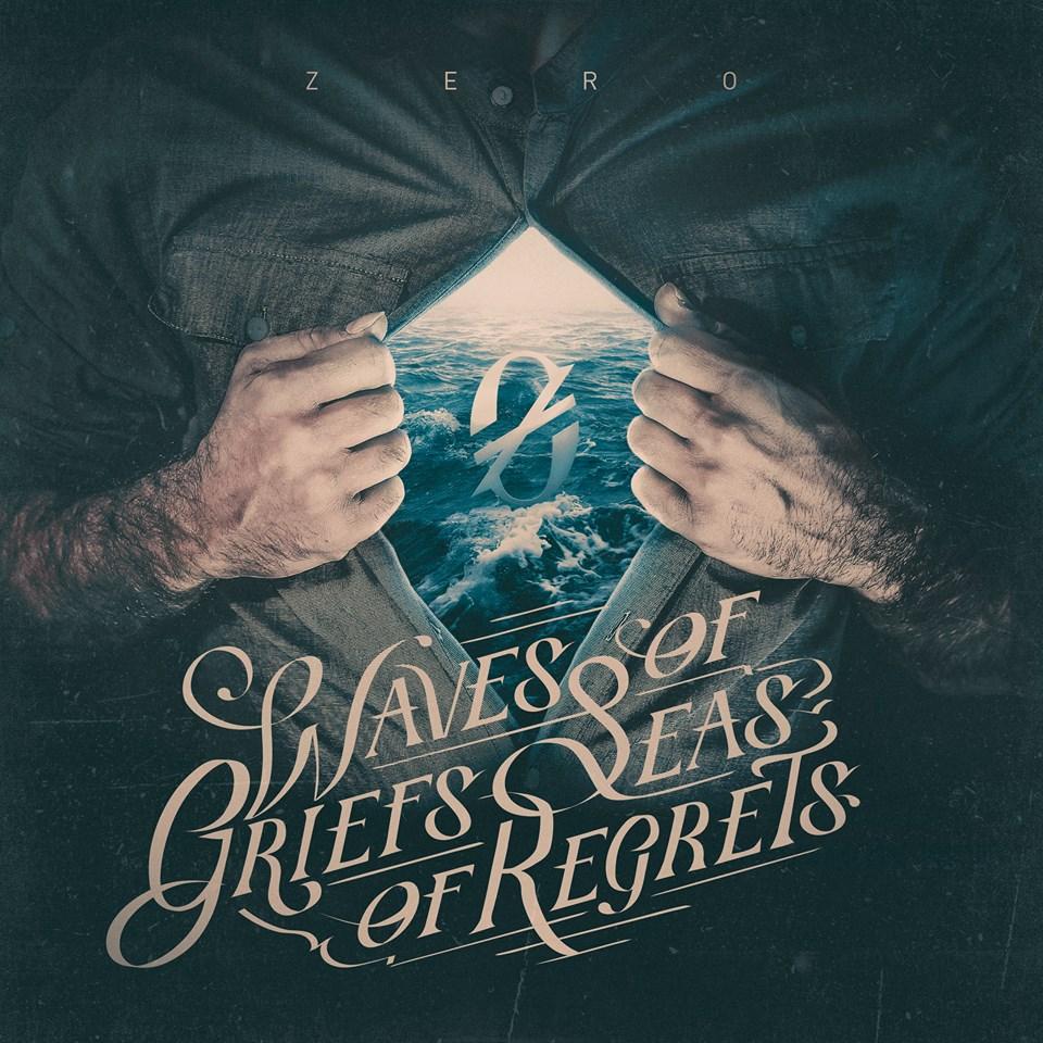 Zero – Waves Of Griefs, Seas Of Regrets